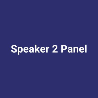 Speaker 2 Panel